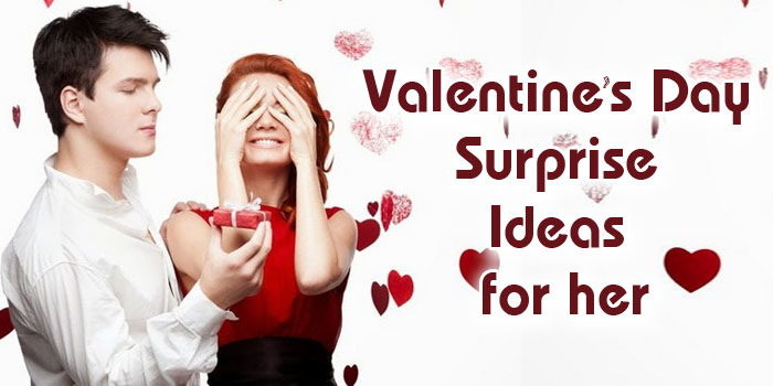Top 5 Romantic Valentine's Day Surprise Ideas for Her!